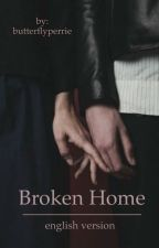 Broken Home | english version by butterflyperrie