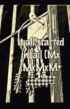 It all started in jail (mxmxmxm+incest) by BANDLOVR