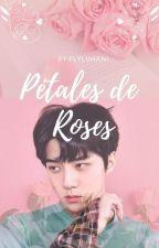 Pétales de Roses [ENG/FR]  by FlyLuhani