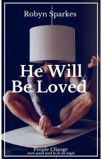 He Will Be Loved (ManXMan}{Camp Nano} by Spotlight_
