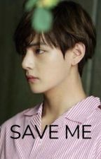 Save Me | K.TH *COMPLETED* by Skyesther