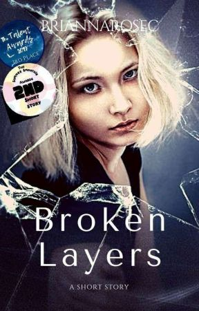 Broken Layers by BriannaRoseC