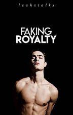 Faking Royalty by leahxtalks