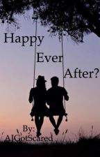 Happy Ever After? (Justin Hills. Dont Ever Leave Me Sequel) by AJGotScared