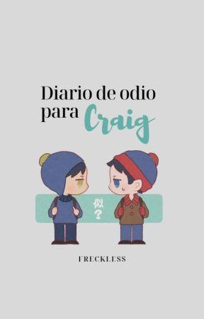 Diario de odio para Craig | Staig by _Frecklesss_