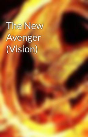 The New Avenger (Vision) - Chapter 5 - Wattpad