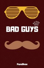 Bad Guys by Pandikoe