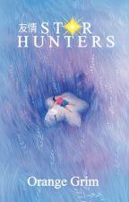 友情 St☆r Hunters by grimstation