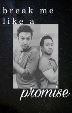 break me like a promise. /ShanexRyan\ by Ishipironically