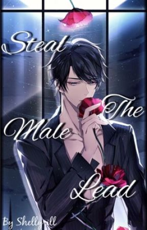 Steal The Male Lead by Shellyrill