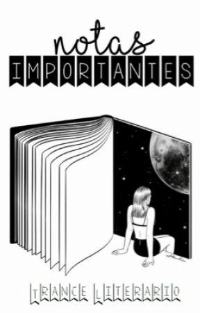Notas Importantes by TranceLiterario