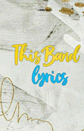 This Band Lyrics - Hindi Na Nga - Wattpad