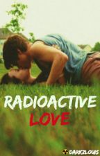 Radioactive Love | l.t by darkzlouis