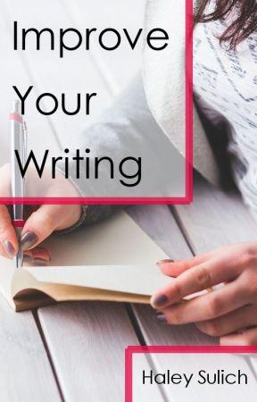 Improve Your Writing by HaleySulich