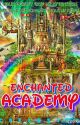 ENCHANTED ACADEMY (The Most Powerful Princess) by Cselesten