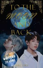 To The Moon and Back | taekook by Arctiki