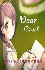 Dear Crush (One shot) by imyourqueen08