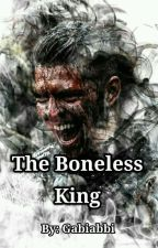 The Boneless King [COMPLETED] by Gabiabbi