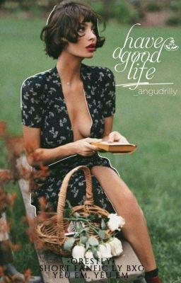 Đọc truyện have a good life