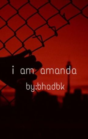I Am Amanda by bhadbk