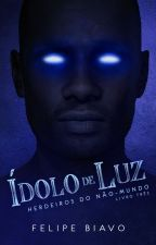 Ídolo de Luz | Herdeiros do Não-Mundo 3 by FelipeBiavo