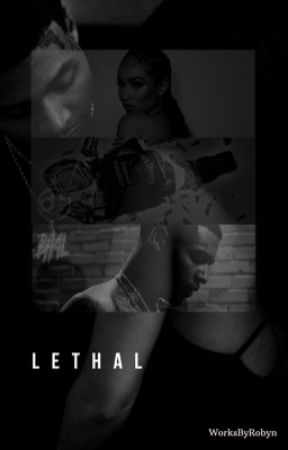 Lethal by sometimesrobynwrites