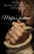 Mafia's Hostage by MiiracleRoses