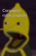 Corazones rotos (riuptor) by Julianarevollo