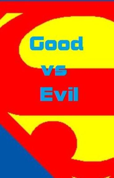 Good vs. Evil: A poem