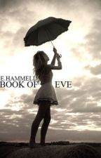 Book Of Eve (DISCONTINUED) by emilazy