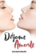 Déjame Amarte by Apocalypseofbooks