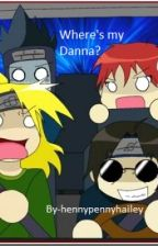 Where's My Danna? A Sasori, Deidara, Oc, and Oc fan fiction by KalonasAngel