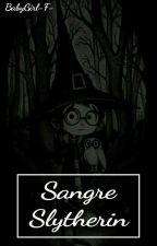 Sangre Slytherin by BabyGirl-F-