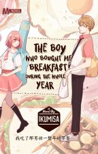 The Boy Who Bought Me Breakfast During the Whole Year by PenerbitHaru