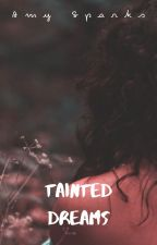 Tainted Dreams by AmySparks2001