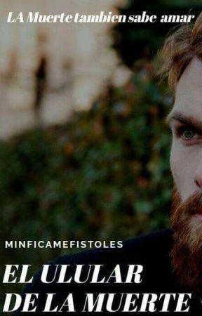El ulular de la Muerte by MinficaMefistoles