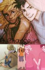A Change in Life (Percy Jackson Fanfic) **ON HOLD** by TheBookBakery