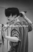 My Psycopath Boyfriend||myg by ImeraLy