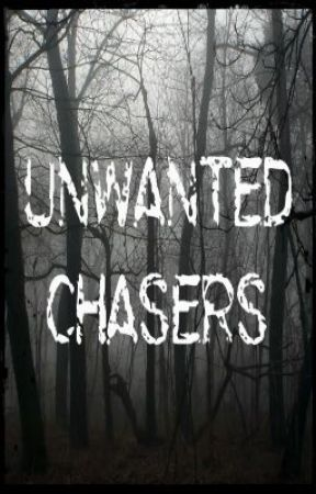 Unwanted Chasers by DarkMaiden