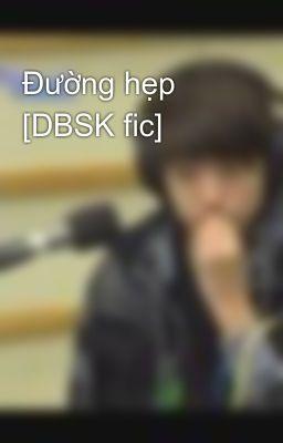 Đường hẹp [DBSK fic]
