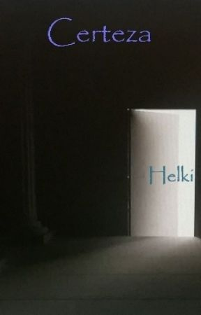 Certeza by Helkion