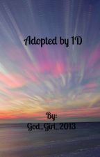 Adopted by 1D by God_Girl_2013