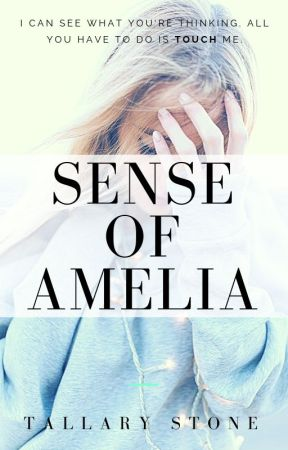 Sense of Amelia (On Hold) by AuthorTallaryStone
