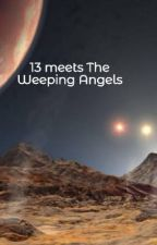 13 meets The Weeping Angels by Ollie3003
