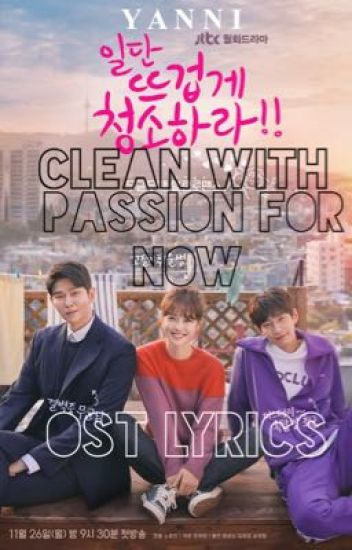 Clean With Passion For Now OST lyrics - Y A N N I - Wattpad