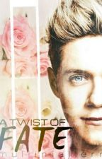A Twist of Fate [niall horan]  by mulliniallerr