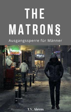 The Matrons - Ausgangssperre für Männer by TVArhaus