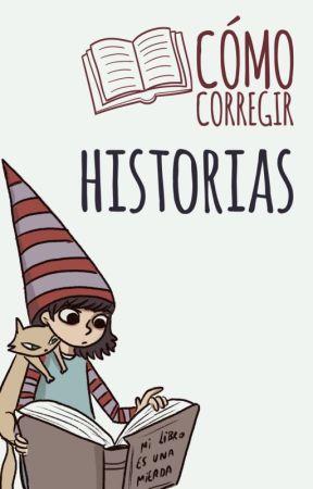 El arte de corregir historias by CiruelaAcida