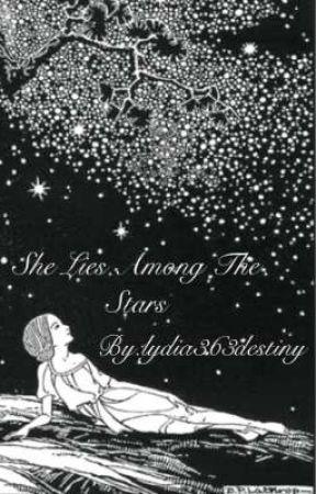 She Lies Among The Stars - Meaning - Wattpad