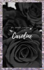«Caroline» → [ESPAÑOL] by Sweet_LullabyVe